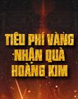 Rinh trang bị Hoàng Kim với sự kiện Tiêu Phí Vàng