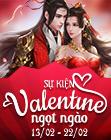 Valentine ngọt ngào (14/02 - 23/02)