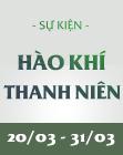 Hào Khí Thanh Niên (20/03 - 31/03)