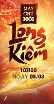 10h00 ngày 05/03 - Ra mắt máy chủ mới Long Kiếm