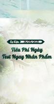 [16/05] SỰ KIỆN TIÊU PHÍ NGÀY - TEST NHÂN PHẨM